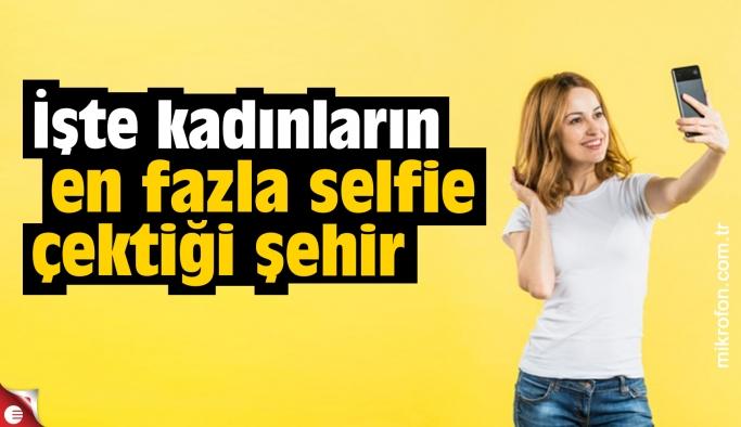 Kadınların en fazla selfie çektiği il