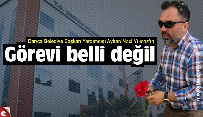 Ayhan Naci Yılmaz görev bekliyor