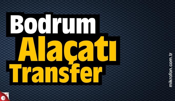 Bodrum Alaçatı Transfer