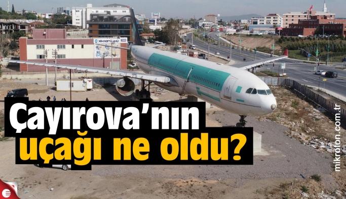 Çayırova'nın  uçağı 'israf' mı?