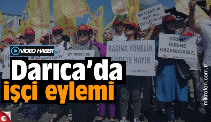 VİP Giyim işçileri eylem yaptı