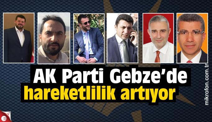 AK Parti Gebze'de hareketlilik artıyor