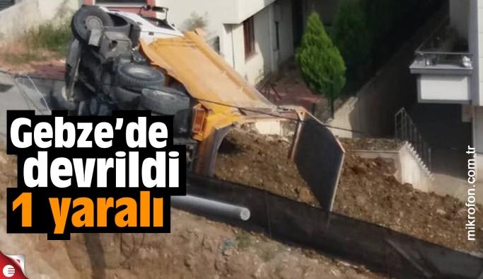 Gebze'de kamyon devrildi: 1 yaralı