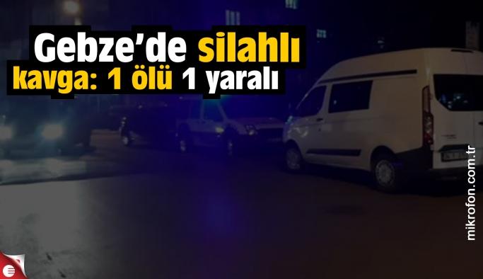Gebze'de silahlı kavga: 1 ölü 1 yaralı