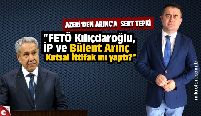 Erkan Azeri'den Bülent Arınç'a sert tepki