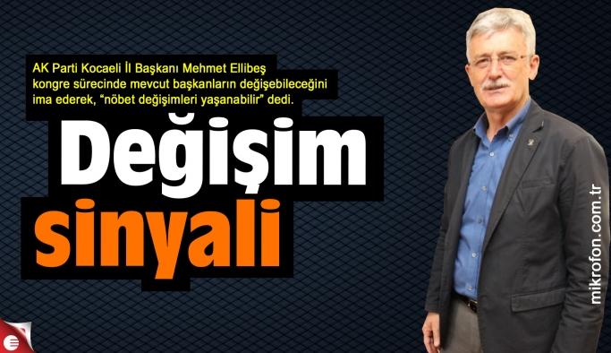 İl Başkanı Ellibeş'ten değişim sinyali