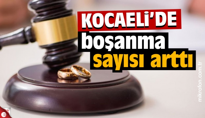 Kocaeli'de boşanma sayısı arttı