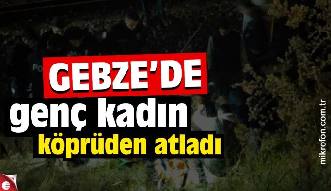 Gebze'de genç kadın köprüden atladı