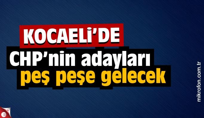 CHP Kocaeli İl Başkanı adayları peşi sıra açıklanacak