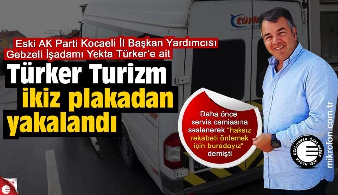 Türker Turizm ikiz plakadan yakalandı