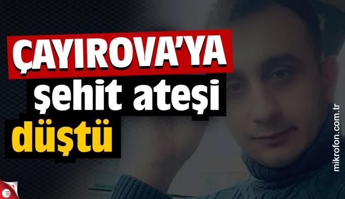 Van'daki şehit Özgür Işık'ın ateşi Çayırova'ya düştü