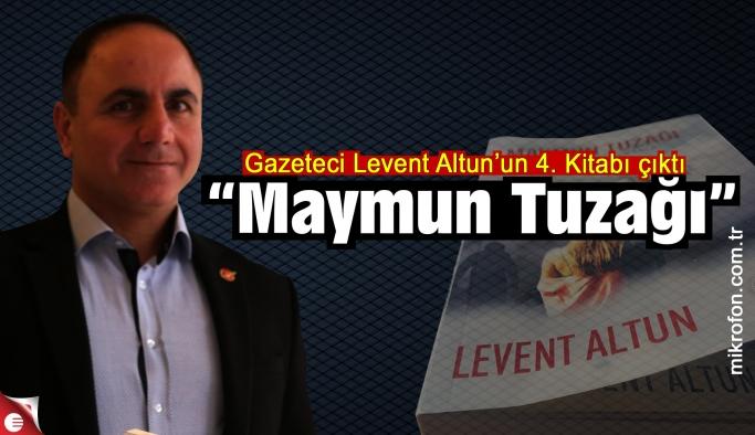 Levent Altun'un yeni romanı: Maymun Tuzağı