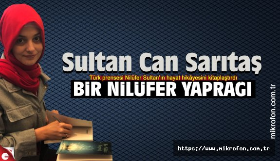 Sultan Can Sarıtaş, Nilüfer Sultan'ı kitaplaştırdı