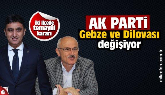 AK Parti Gebze ve Dilovası değişiyor
