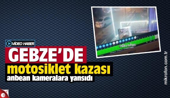 Gebze'de motosiklet kazası kameralara yansıdı