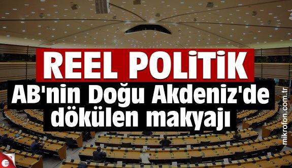 Hukuk ve hakkaniyete karşı reel politik: AB'nin Doğu Akdeniz'de dökülen makyajı