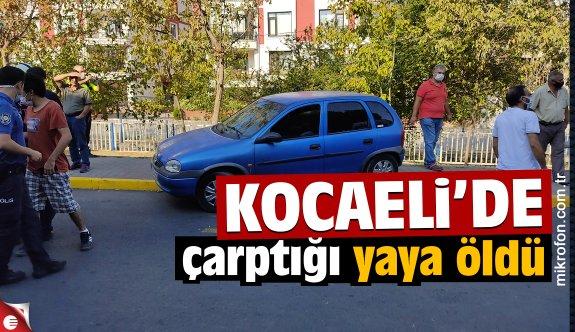 Kocaeli'de otomobilin çarptığı yaya öldü