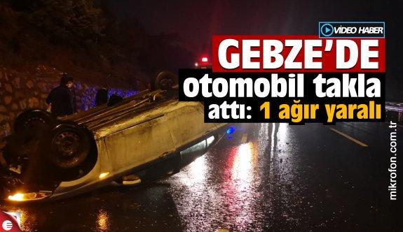 Gebze'de takla atan otomobilin sürücüsü yaralandı