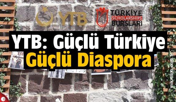 YTB: Güçlü Türkiye Güçlü Diaspora