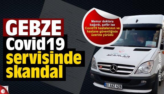 Gebze Covid19 servisinde skandal