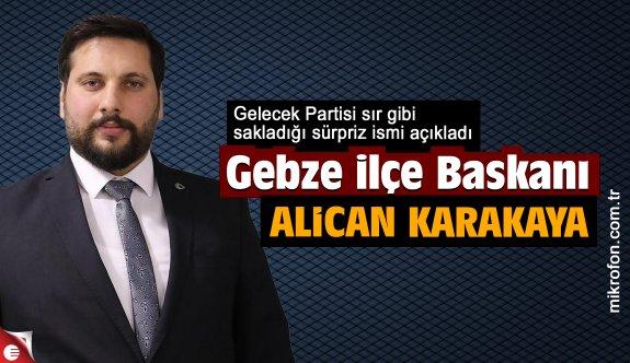 Gelecek Partisi Gebze İlçe Başkanı Alican Karakaya oldu