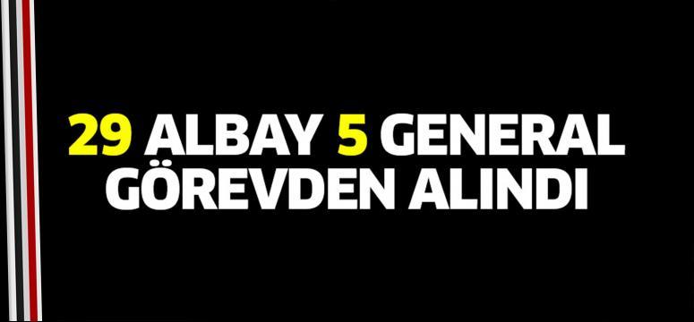 29 albay 5 general görevden alındı
