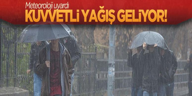Meteoroloji uyardı: Kuvvetli yağış geliyor!