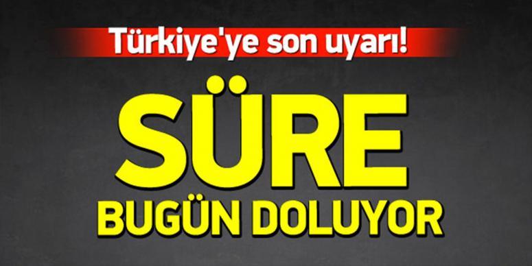 Türkiye'ye 'süre doluyor' mesajı