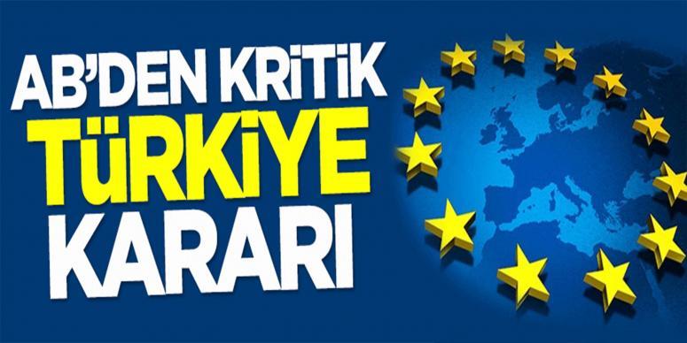 AB'den kritik 'Türkiye' kararı