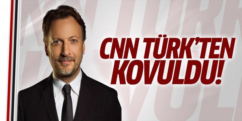 CNN Türk'ten kovuldu!