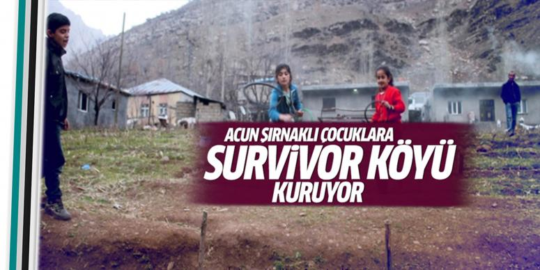 Acun Ilıcalı Şırnak'a Survivor köyü kuruyor