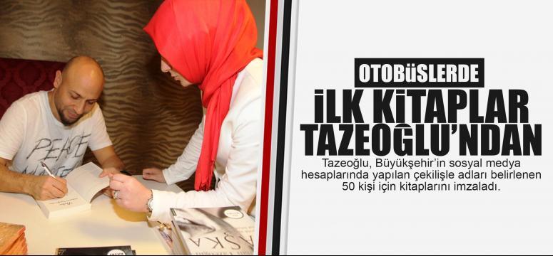 Kütüphaneli otobüslerde ilk kitaplar Tazeoğlu'nun