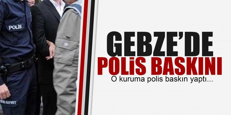 Gebze'de polis baskını!