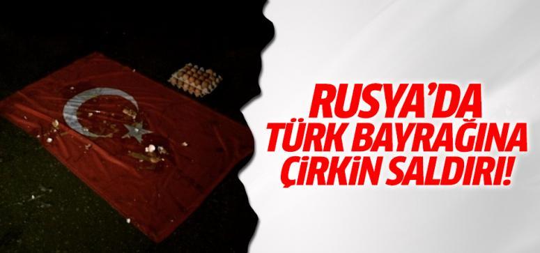 Rusya'da Türk Bayrağına çirkin saldırı!