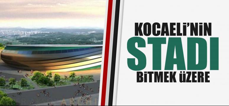Kocaeli Stadı'nın kaba inşaatında sona gelindi