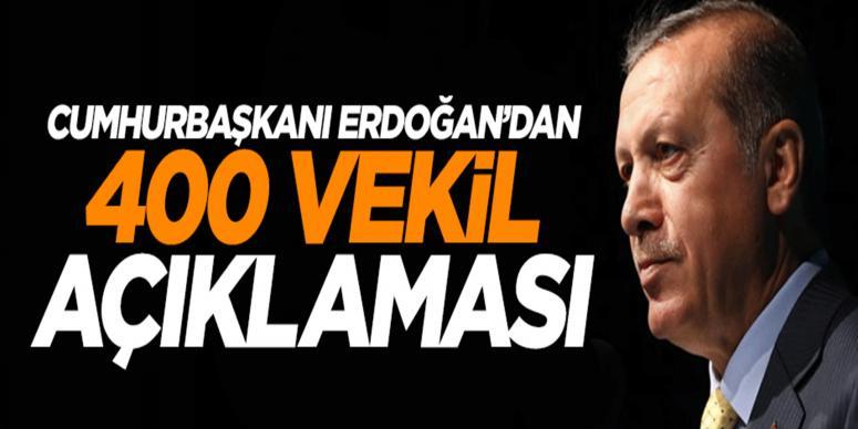 Cumhurbaşkanı Erdoğan'dan '400 vekil' açıklaması