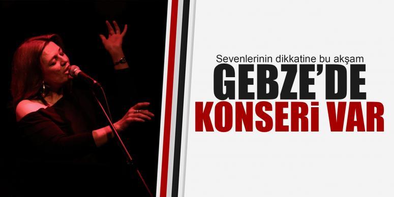 Bu akşam Gebze'de konser var