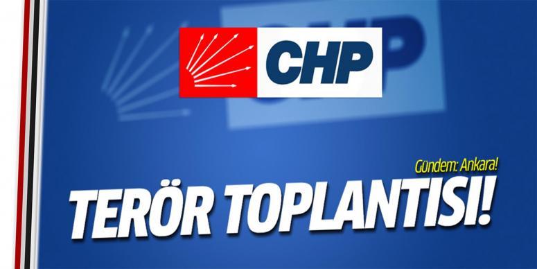 CHP'de terör toplantısı!