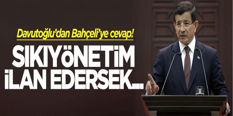 Davutoğlu'ndan Bahçeli'ye 'sıkıyönetim' cevabı!