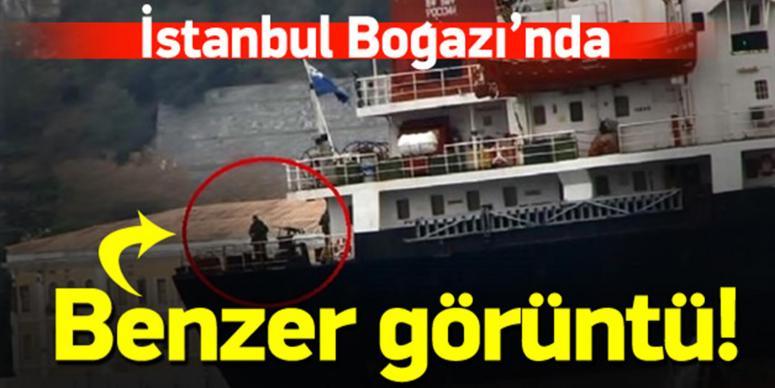 İstanbul Boğazı'nda benzer görüntü