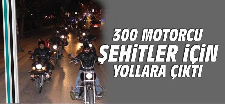 300 motorcu şehitler için yollara çıktı