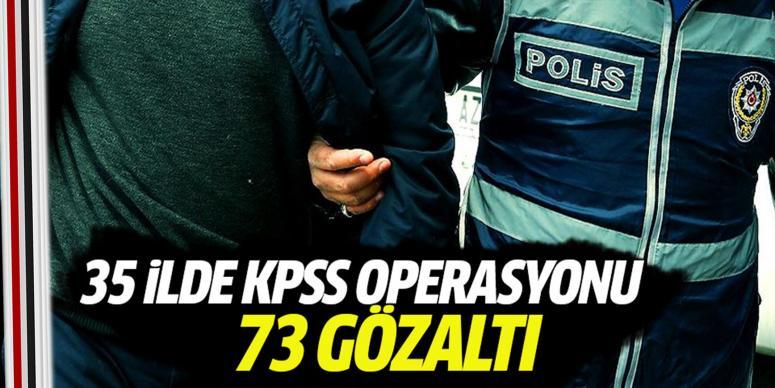 35 ilde FETÖ bağlantılı KPSS operasyonu