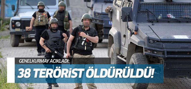 38 terörist etkisiz hale getirildi