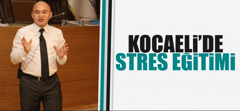 Kocaeli'de stres ve şikayet eğitimi