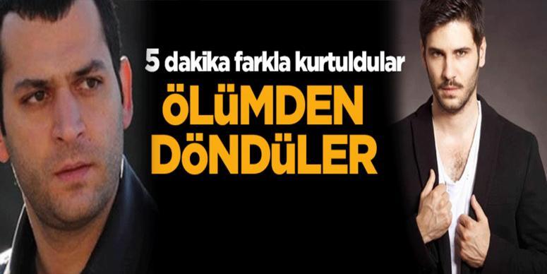 Tolgahan Sayışman ve Murat Yıldırım ölümden döndü!