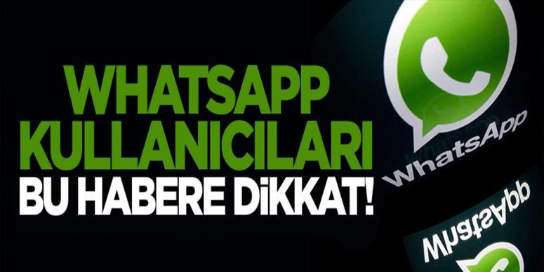 WhatsApp kullanıcıları bu habere dikkat
