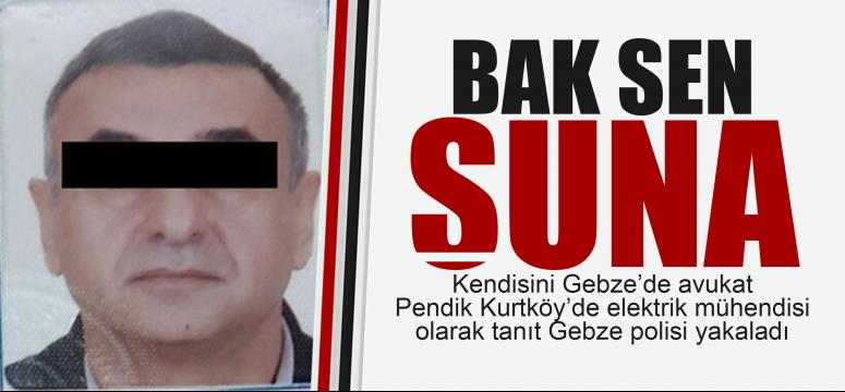 Binbir surat Gebze'de yakalandı