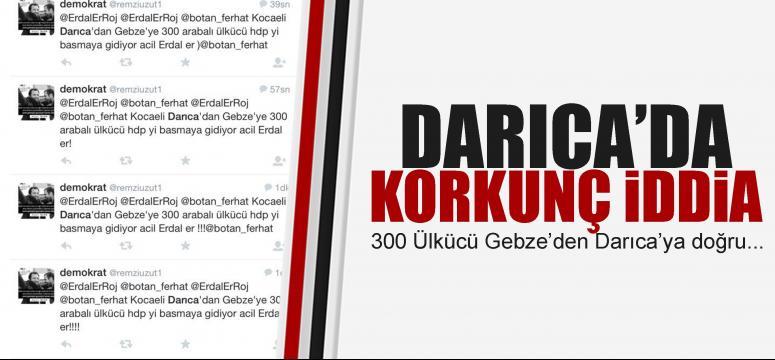 Sosyal medyada korkutan iddia! 300 ülkücü Darıca'ya doğru!