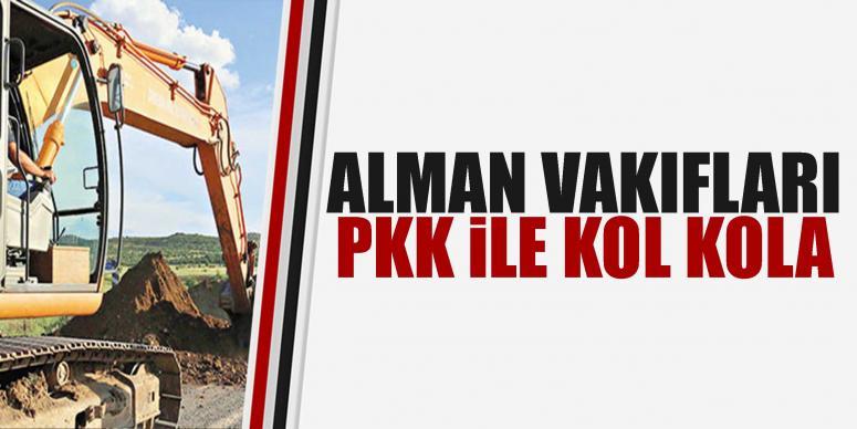 Alman vakıfları PKK ile kol kola