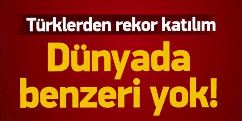 Türklerden rekor katılım! Dünyada benzeri yok
